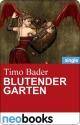 Blutender Garten (neobooks Singles) - Timo Bader