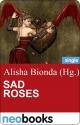 Sad Roses (neobooks Singles) - Alisha Bionda