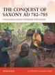 Conquest of Saxony AD 782-785 - Nicolle David Nicolle