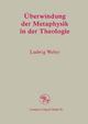 Überwindung der Metaphysik in der Theologie