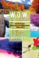 W.O.W. Created W.O.W. - Alma Jones
