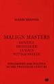 Malign Masters Gentile Heidegger Lukacs Wittgenstein - Harry Redner