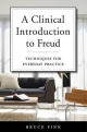 A Clinical Introduction to Freud Techniques for Everyday Practice