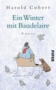 Ein Winter mit Baudelaire: Roman Harold Cobert Author