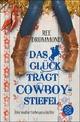 Das Glück trägt Cowboystiefel - Ree Drummond