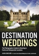 Destination Weddings: The Photographer's Guide to Shooting in Exotic and Unexpected Locations