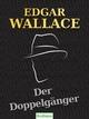 Der Doppelgänger - Edgar Wallace