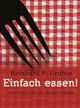 Einfach essen! - Reinhard P Gruber