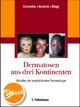 Dermatosen aus drei Kontinenten - Wilfried Schmeller;  Christoph Bendick;  Peter Stingl