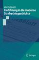 Einfuhrung in die moderne Strafrechtsgeschichte - Thomas Vormbaum