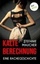 Kalte Berechnung - Stefanie Maucher
