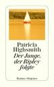Der Junge, der Ripley folgte - Patricia Highsmith; Paul Ingendaay