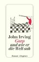 Garp und wie er die Welt sah John Irving Author