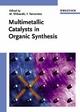 Multimetallic Catalysts in Organic Synthesis - Masakatsu Shibasaki; Yoshinori Yamamoto