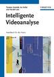 Intelligente Videoanalyse - Torsten Anstädt;  Ivo Keller;  Harald Lutz