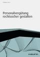 Personalvergütung rechtssicher gestalten - Dietmar Heise