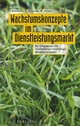 Wachstumskonzepte im Dienstleistungsmarkt - Eduard Bobiatynski; Uwe Gehrmann; Michael Krause