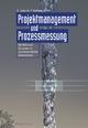 Projektmanagement und Prozessmessung - Ernst Jankulik; Peter Kuhlang; Roland Piff