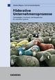 Föderative Unternehmensprozesse - Johann Wagner; Kurt Schwarzenbacher