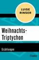 Weihnachts-Triptychon - Luise Rinser