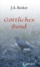 Göttliches Band - J. A. Becker