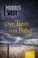 Der Turm von Babel - Morris L. West