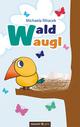 Waldwaugl - Michaela Rihacek