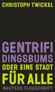 GENTRIFIDINGSBUMS Oder eine Stadt für alle - Christoph Twickel