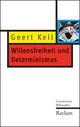 Willensfreiheit und Determinismus - Geert Keil
