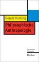 Philosophische Anthropologie - Gerald Hartung