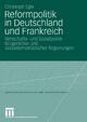 Reformpolitik in Deutschland und Frankreich - Christoph Egle