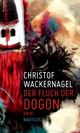 Der Fluch der Dogon - Christof Wackernagel