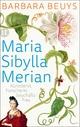 Maria Sibylla Merian - Barbara Beuys