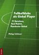 Fußballklubs als Global Player - Philipp Schlösser