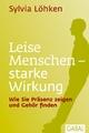 Leise Menschen - starke Wirkung - Sylvia Löhken
