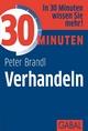 30 Minuten Verhandeln - Peter Brandl