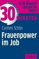 30 Minuten Frauenpower im Job - Carmen Schön