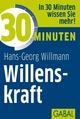 30 Minuten Willenskraft - Hans-Georg Willmann