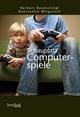 Schauplatz Computerspiele - Herbert Rosenstingl; Konstantin Mitgutsch