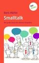 Smalltalk: Die gro�e Kunst des kleinen Gesprächs Doris Märtin Author