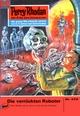 Perry Rhodan 473: Die verrückten Roboter - H.G. Ewers