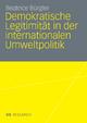 Demokratische Legitimität in der internationalen Umweltpolitik - Beatrice Bürgler