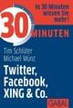 30 Minuten Twitter, Facebook, XING & Co. - Tim Schlüter;  Michael Münz