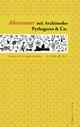 Abenteuer mit Archimedes, Pythagoras & Co. - Michael Zeidler