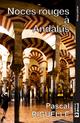 Noces rouges à Andalus - Pascal Riguelle