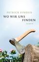 Wo wir uns finden - Patrick Findeis