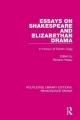 Essays on Shakespeare and Elizabethan Drama