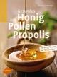 Gesundes aus Honig, Pollen, Propolis - Dr. Annette Schroeder
