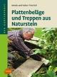 Plattenbeläge und Treppen aus Naturstein - Ursula Friedrich; Volker Friedrich