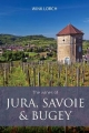 The Wines of Jura, Savoie and Bugey